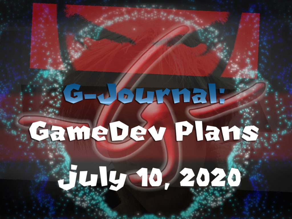 G-Journal: July 2020 – Game Dev Plans!